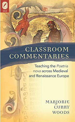 9780814211090: Classroom Commentaries: Teaching the Poetria nova across Medieval and Renaissance Europe (Text and Context)