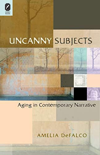 9780814211137: Uncanny Subjects: Aging in Contemporary Narrative