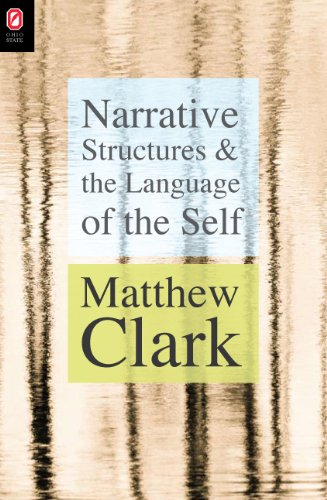 Narrative Structures and the Language of the Self (THEORY INTERPRETATION NARRATIV): Clark, Matthew