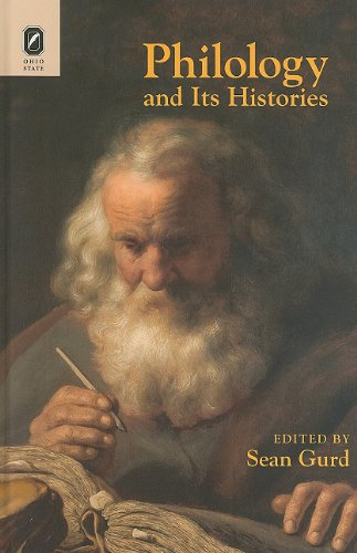 Philology and Its Histories (Classical Memories/Modern Identitie): Gurd, Sean
