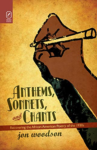 9780814211465: Anthems, Sonnets, and Chants: Recovering the African American Poetry of the 1930s