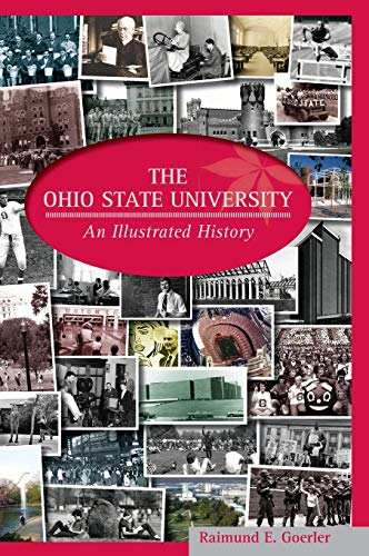 9780814211540: The Ohio State University: An Illustrated History