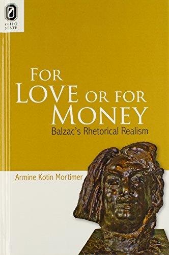For Love or for Money: Balzac's Rhetorical Realism: Mortimer, Armine Kotin