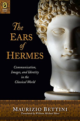 9780814211700: The Ears of Hermes: Communication, Images, and Identity in the Classical World