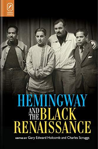 Hemingway and the Black Renaissance (Hardback): Gary Edward Holcomb, Charles Scruggs