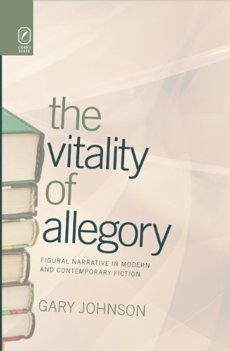 The Vitality of Allegory: Figural Narrative in Modern and Contemporary Fiction (THEORY INTERPRETATION NARRATIV) (9780814211823) by Gary Johnson