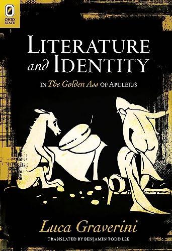 Literature and Identity in The Golden Ass: Graverini, Luca