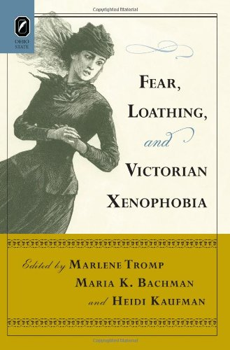 Fear, Loathing, and Victorian Xenophobia: Marlene Tromp