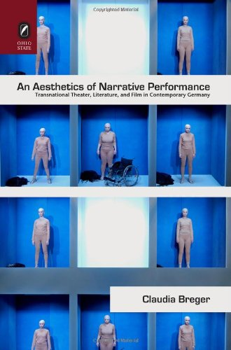 9780814211977: An Aesthetics of Narrative Performance: Transnational Theater, Literature, and Film in Contemporary Germany (THEORY INTERPRETATION NARRATIV)