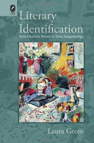 9780814211991: Literary Identification from Charlotte Brontë to Tsitsi Dangarembga (THEORY INTERPRETATION NARRATIV)
