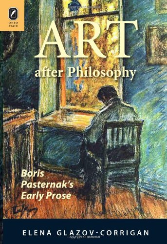 9780814212066: Art after Philosophy: Boris Pasternak's Early Prose