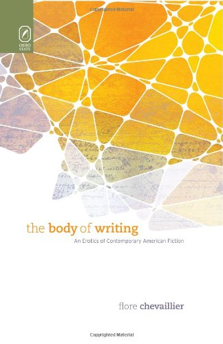 9780814212172: The Body of Writing: An Erotics of Contemporary American Fiction