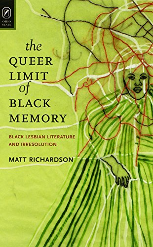 9780814212226: The Queer Limit of Black Memory: Black Lesbian Literature and Irresolution (Black Performance and Cultural Criticism)