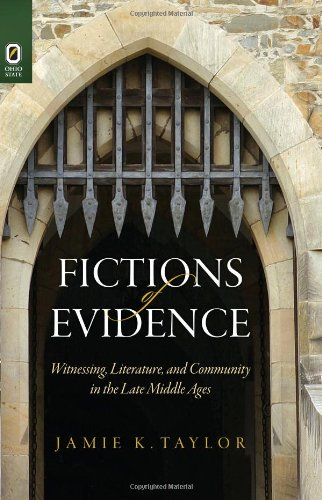 Fictions of Evidence: Witnessing, Literature, and Community in the Late Middle Ages (Hardback): ...