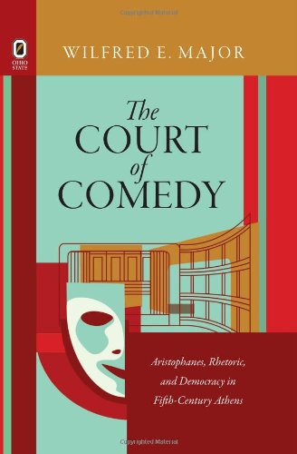 9780814212240: The Court of Comedy: Aristophanes, Rhetoric, and Democracy in Fifth-Century Athens