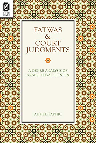 Fatwas and Court Judgments: A Genre Analysis: Fakhri, Ahmed