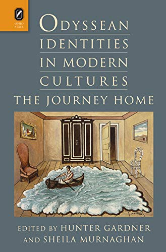 9780814212486: Odyssean Identities in Modern Cultures: The Journey Home (Classical Memories/Modern Identitie)