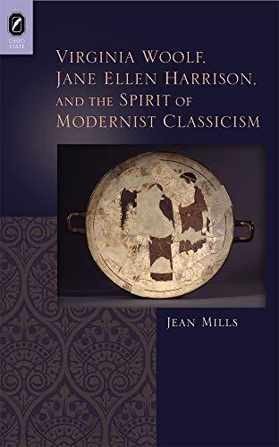 9780814212523: Virginia Woolf, Jane Ellen Harrison, and the Spirit of Modernist Classicism (Classical Memories/Modern Identities)
