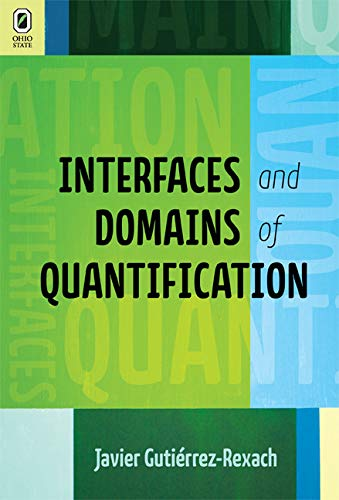 9780814212554: Interfaces and Domains of Quantification (Theoretical Developments in Hispanic Linguistics)