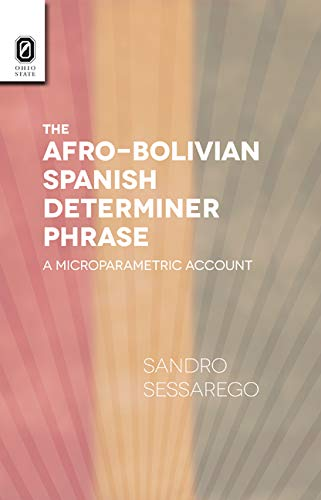 9780814212653: The Afro-Bolivian Spanish Determiner Phrase: A Microparametric Account (Theoretical Developments in Hispanic Lin)