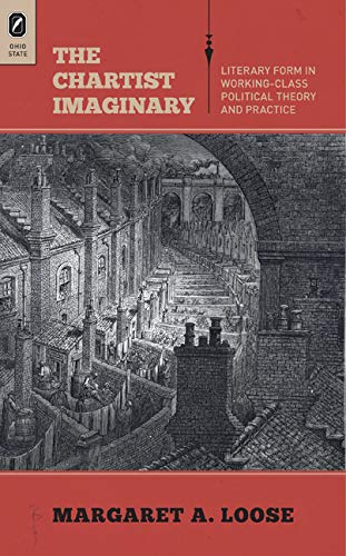 The Chartist Imaginary: Literary Form in Working-Class Political Theory and Practice (Hardback): ...