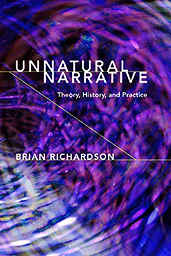 Unnatural Narrative: Theory, History, and Practice (THEORY INTERPRETATION NARRATIV): Richardson, ...
