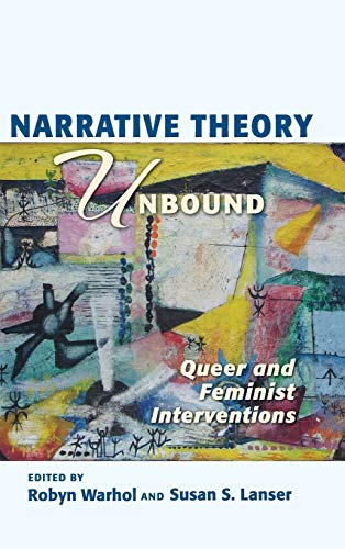 Narrative Theory Unbound: Queer and Feminist Interventions (Hardcover): Robyn R. Warhol