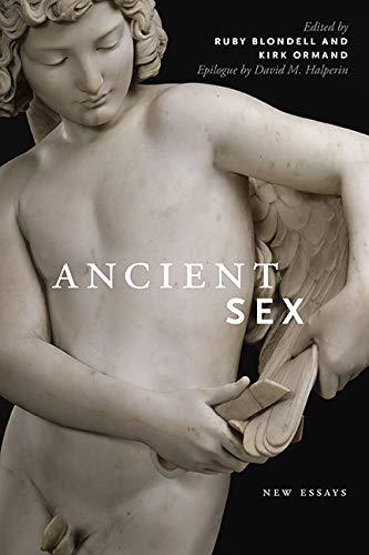 Ancient Sex: New Essays (Hardback): Kirk Ormand
