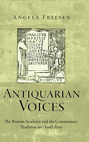 9780814212844: Antiquarian Voices: The Roman Academy and the Commentary Tradition on Ovid's Fasti