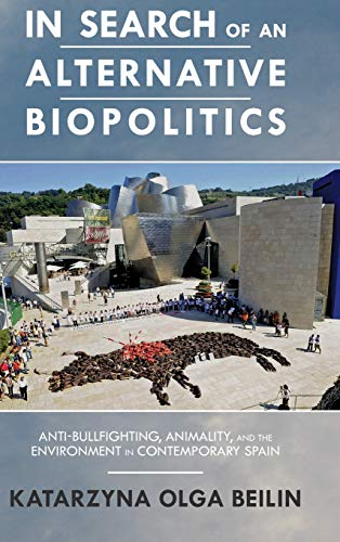9780814212905: In Search of an Alternative Biopolitics: Anti-Bullfighting, Animality, and the Environment in Contemporary Spain (Transoceanic Series)