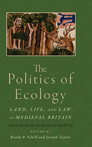 9780814212950: The Politics of Ecology: Land, Life, and Law in Medieval Britain (Interventions: New Studies Medieval Cult)