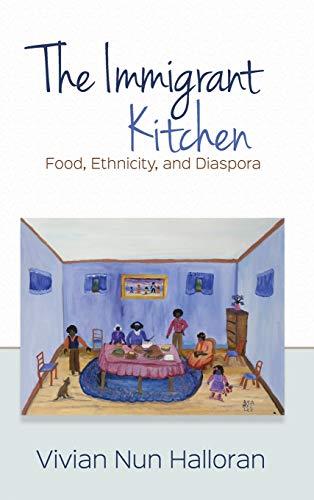9780814213001: The Immigrant Kitchen: Food, Ethnicity, and Diaspora