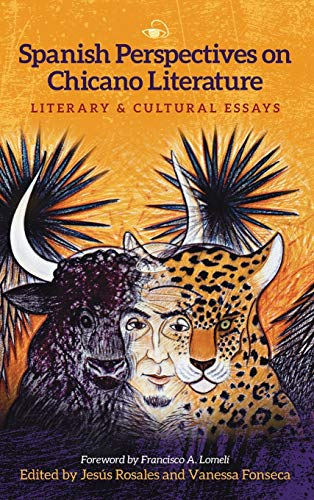 Spanish Perspectives on Chicano Literature: Literary and Cultural Essays: Vanessa Fonseca