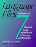 Language Files: Materials for an Introduction to Language & Linguistics {SEVENTH EDITION}: ...