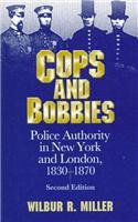 9780814250136: COPS BOBBIES: POLICE AUTHORITY IN NEW YORK AND LONDON, (HISTORY CRIME & CRIMINAL JUS)