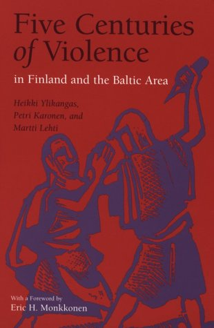 9780814250624: Five Centuries of Violence in Finland and the Baltic Area (HISTORY CRIME & CRIMINAL JUS)