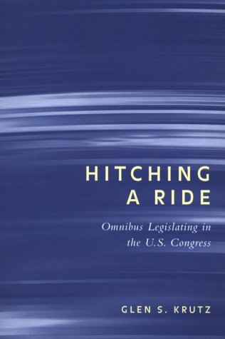 9780814250716: HITCHING A RIDE: OMNIBUS LEGISLATING IN THE U.S. CONGRESS (PARLIAMENTS & LEGISLATURES)