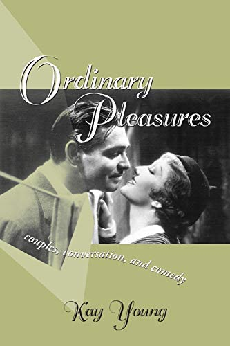 Ordinary Pleasures Couples, Conversation, and Comedy Theory and Interpretation of Narrative: Kay ...
