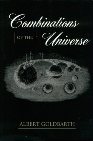 COMBINATIONS OF THE UNIVERSE: ALBERT GOLDBARTH