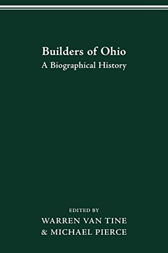 9780814251218: BUILDERS OF OHIO: BIOGRAPHICAL HISTORY