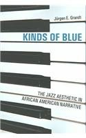 9780814251324: KINDS OF BLUE: JAZZ AESTHETIC IN AFRICAN AMERICAN NARRA
