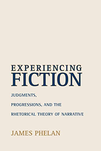 9780814251621: Experiencing Fiction: Judgments, Progressions, and the Rhetorical Theory of Narrative (Theory and Interpretation of Narrative)
