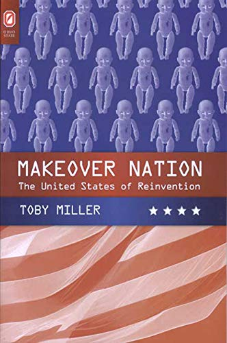 9780814251690: Makeover Nation: The United States of Reinvention