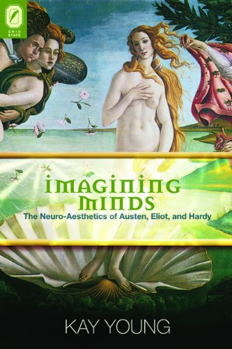 Imagining Minds: The Neuro-Aesthetics of Austen, Eliot, and Hardy (Paperback): Kay Young