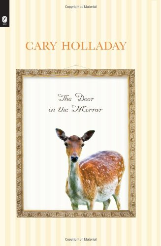 The Deer in the Mirror (Ohio State Univ Prize in Short Fiction): Holladay, Cary