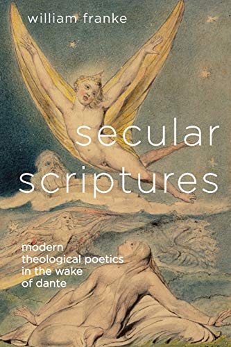 9780814251973: Secular Scriptures: Modern Theological Poetics in the Wake of Dante (Literature, Religion, & Postsecular Stud)