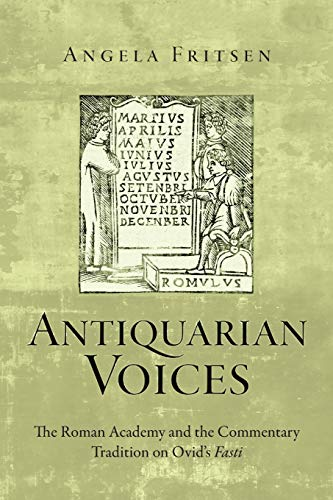 9780814252123: Antiquarian Voices: The Roman Academy and the Commentary Tradition on Ovid's Fasti
