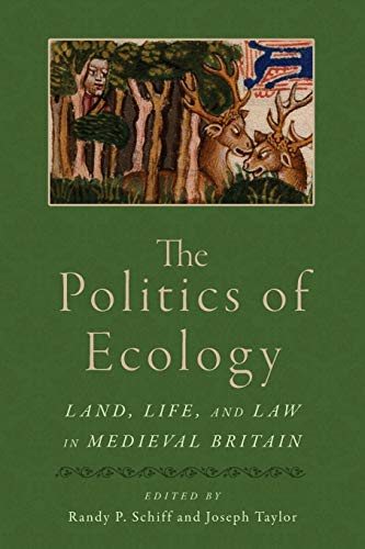 9780814252239: Politics of Ecology: Land, Life, and Law in Medieval Britain