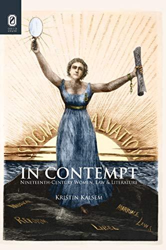 In Contempt: Nineteenth-Century Women, Law, and Literature: Kristin Kalsem