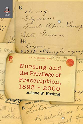 9780814252413: NURSING AND THE PRIVILEGE OF PRESCRIPTION: 1893-2000 (WOMEN GENDER AND HEALTH)